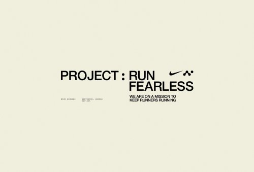 A complete brand system for the new Nike Running campaign Project: Run Fearless
